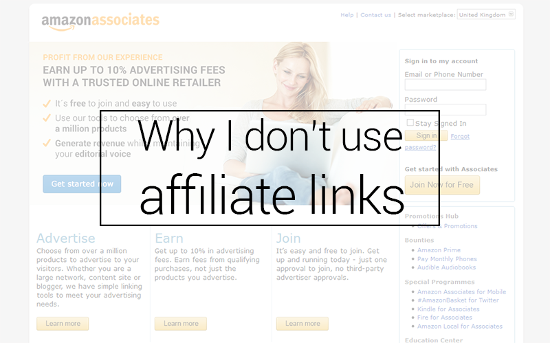 Why I don't use affiliate links