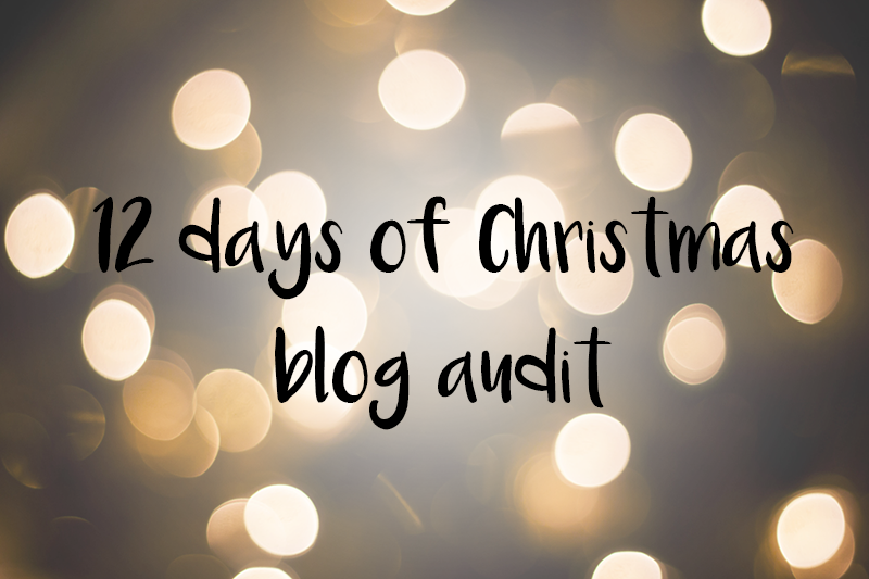 12 days of Christmas blog audit