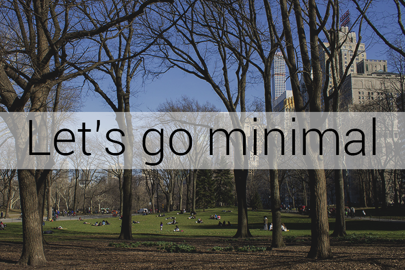 Let's go minimal - why I'm going for a more minimal lifestyle