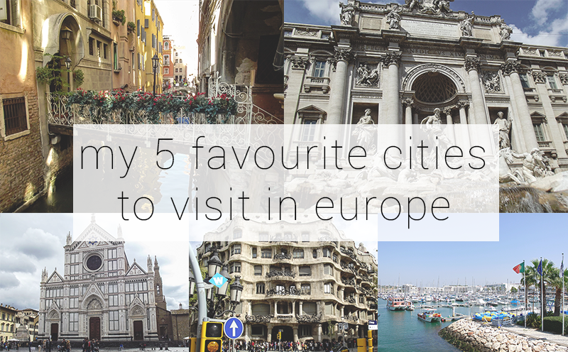 my 5 favourite cities to visit in Europe