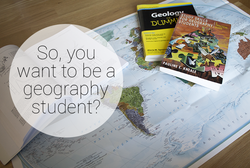 Things they don't tell you about being a geography student