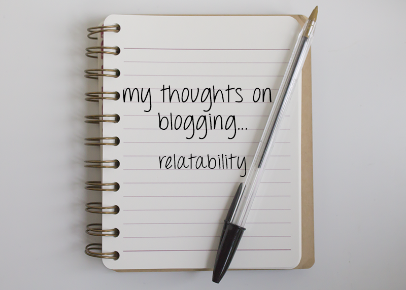 My thoughts on blogging...relatability