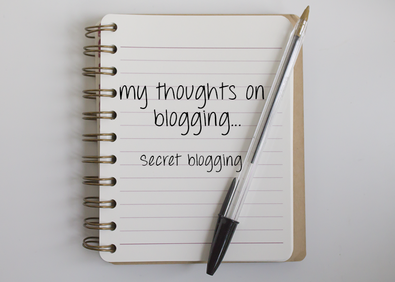 My thoughts on blogging...secret blogging